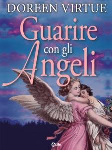 Guarire con gli Angeli da Doreen Virtue