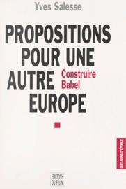 PROPOSITIONS POUR UNE AUTRE EUROPE : CONSTRUIRE BABEL
