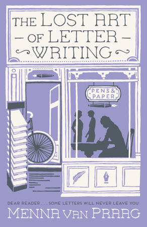 The Lost Art of Letter Writing - Menna van Praag