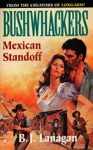 Bushwhackers 05 Mexican Standoff
