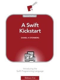 A SWIFT KICKSTART (SECOND EDITION)