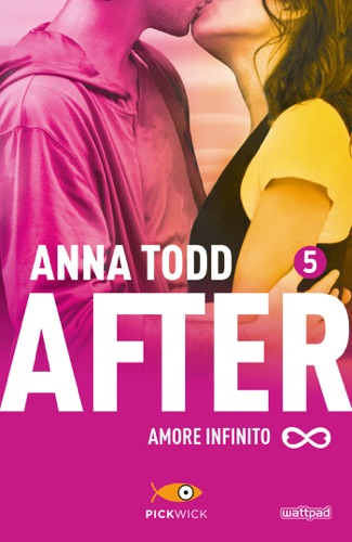 Anna Todd - After 5. Amore infinito