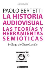 La historia audiovisual. Las teorías y herramientas semióticas.