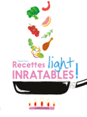Download and Read Online Recettes light inratables !