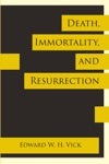 Death Immortality And Resurrection