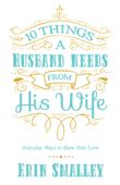 10 Things a Husband Needs from His Wife