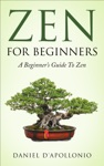 Zen Zen For Beginners A Beginners Guide To Zen