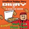 Diary of a Roblox Noob: Prequel