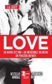 LOVE. Un nuovo destino - Un incredibile incontro - Un pensiero infinito PDF Download