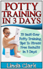 Linda Clark - Potty Training In 3 Days: 33 Best-Ever Potty Training Tips To Stress Free Results In 3 Days artwork