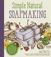 Simple  Natural Soapmaking