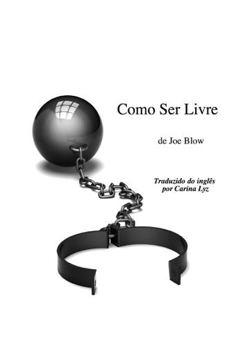 Joe Blow - Como ser Livre