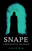 Snape: A Definitive Reading