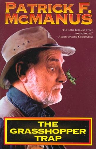 Patrick F. McManus - The Grasshopper Trap