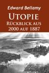 Utopie - Rckblick Aus 2000 Auf 1887