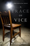 A Trace Of Vice A Keri Locke Mystery--Book 3