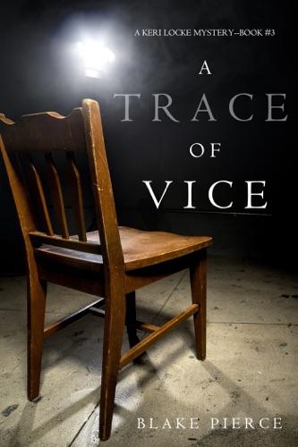 Blake Pierce - A Trace of Vice (a Keri Locke Mystery--Book #3)