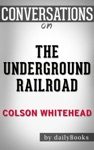 The Underground Railroad National Book Award Winner Oprahs Book Club A Novel By Colson Whitehead Conversation Starters