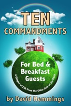 Ten Commandments for Bed and Breakfast Guests: A Glimpse of Life on the Other Side of the Pinny