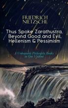 Thus Spoke Zarathustra, Beyond Good And Evil, Hellenism & Pessimism