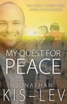 My Quest For Peace One Israelis Journey From Hatred To Peacemaking