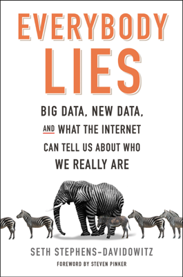 Everybody Lies - Seth Stephens-Davidowitz book