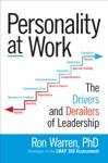 Personality At Work The Drivers And Derailers Of Leadership