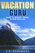 Vacation Guru Guide to Budget Travel in New Zealand