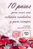 10 Pasos para crear una relación verdadera y para siempre. El pequeño gran libro del amor.