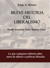 Breve Historia Del Liberalismo Desde Jerusalen Hasta Buenos Aires
