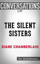 The Silent Sister By Diane Chamberlain  Conversation Starters