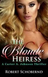 The Blonde Heiress A Carter A Johnson Thriller