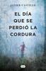 Javier Castillo - El día que se perdió la cordura portada