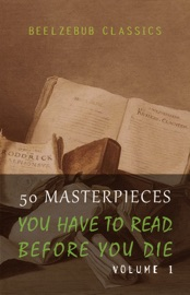 50 Masterpieces You Have To Read Before You Die Volume 1 Beelzebub Classics