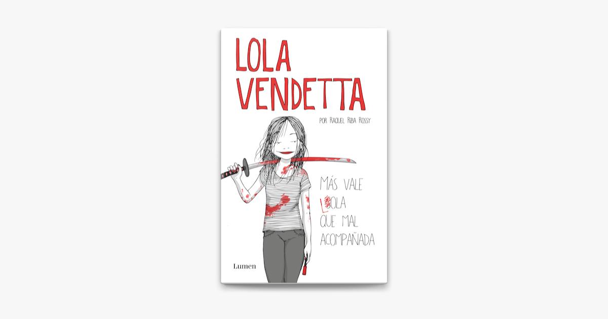 Lola Vendetta. Más vale Lola que mal acompañada a l'Apple