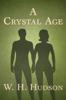 W. H. Hudson - A Crystal Age  artwork