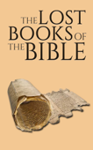 The Lost Books of the Bible: 13 Controversial Texts