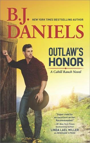 B.J. Daniels - Outlaw's Honor