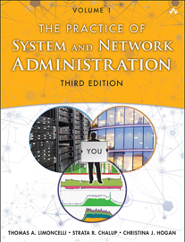 The Practice of System and Network Administration, Volume 1, 3/e
