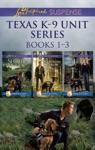 Texas K-9 Unit Series Books 1-3