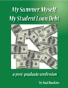 My Summer Myself My Student Loan Debt A Post-Graduate Confession