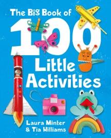 The Big Book of 100 Little Activities - Laura Minter & Tia Williams by  Laura Minter & Tia Williams PDF Download