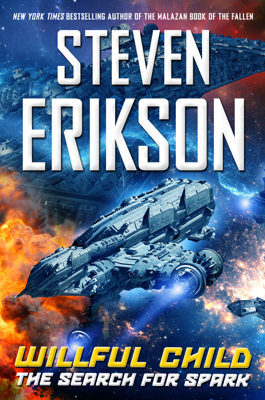 Willful Child: The Search for Spark - Steven Erikson book