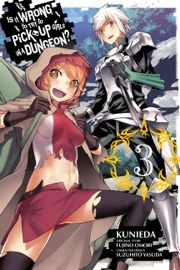 Is It Wrong to Try to Pick Up Girls in a Dungeon?, Vol. 3 (manga) PDF Download