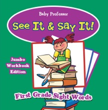 See It & Say It! Jumbo Workbook Edition  First Grade Sight Words