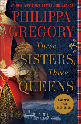 Three Sisters, Three Queens - Philippa Gregory book