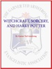 Witchcraft, Sorcery, and Harry Potter