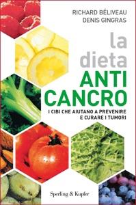 La dieta anti-cancro da Denis Gingras & Richard Beliveau