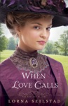 When Love Calls The Gregory Sisters Book 1