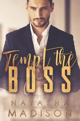 Tempt the Boss - Natasha Madison book